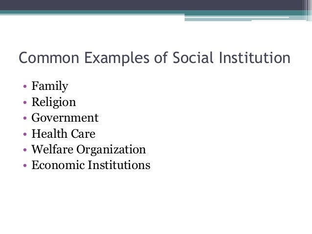 what are examples of social institutions