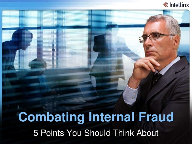 Combating Internal Fraud           5 Points You Should Think About© Intellinx Ltd. All Rights Reserved.Intellinx Ltd. All ...