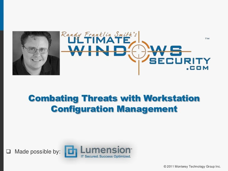 Combating Threats with Workstation          Configuration Management Made possible by:                                 © ...