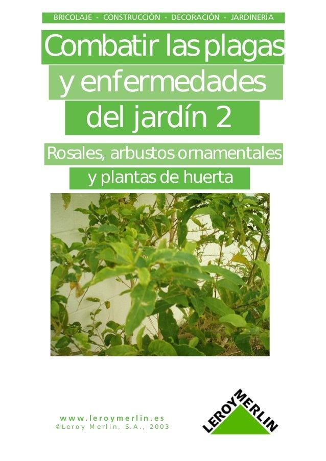 BRICOLAJE - CONSTRUCCIÓN - DECORACIÓN - JARDINERÍA  Combatir las plagas y enfermedades del jardín 2 Rosales, arbustos orna...