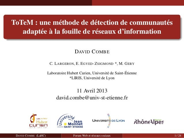 ToTeM : une m´ethode de d´etection de communaut´es adapt´ee `a la fouille de r´eseaux d'information DAVID COMBE C. LARGERO...
