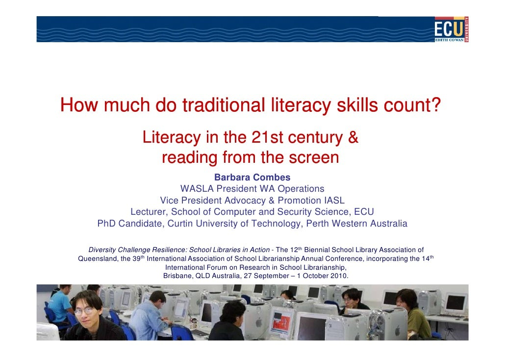 How much do traditional literacy skills count?                       Literacy in the 21st century &                       ...