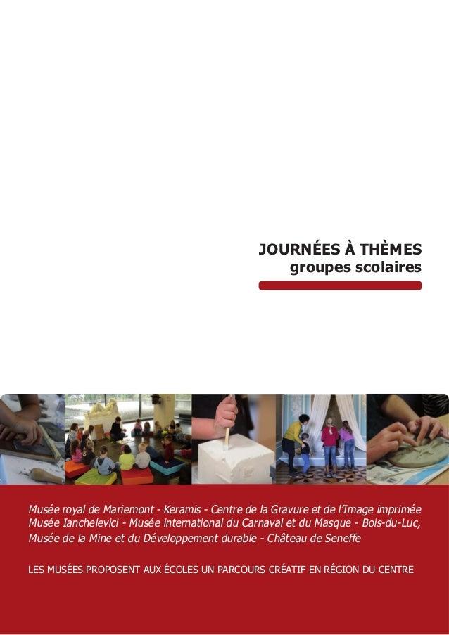 JOURNÉES À THÈMES groupes scolaires Musée royal de Mariemont - Keramis - Centre de la Gravure et de l'Image imprimée Musée...