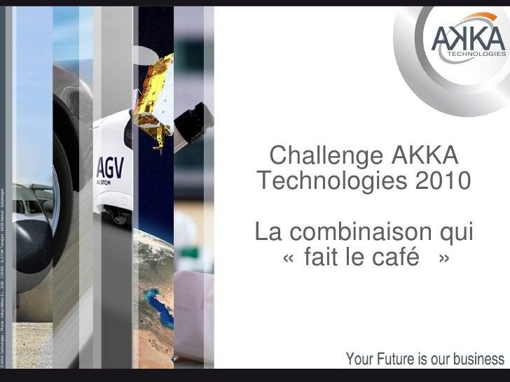 Challenge AKKA Technologies 2010 La combinaison qui «fait le café»