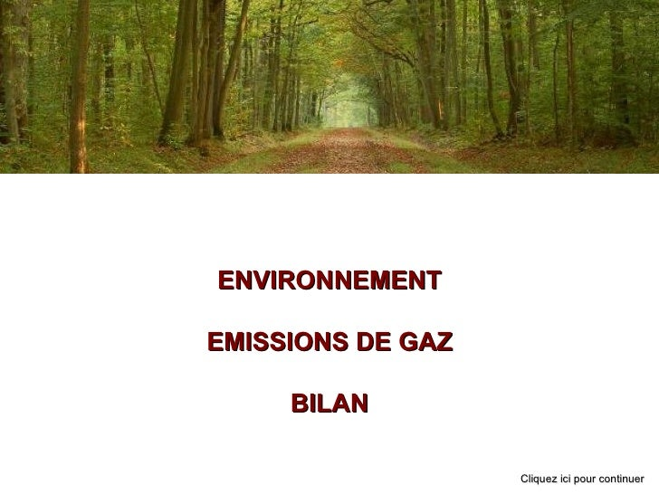 ENVIRONNEMENT EMISSIONS DE GAZ BILAN Cliquez ici pour continuer
