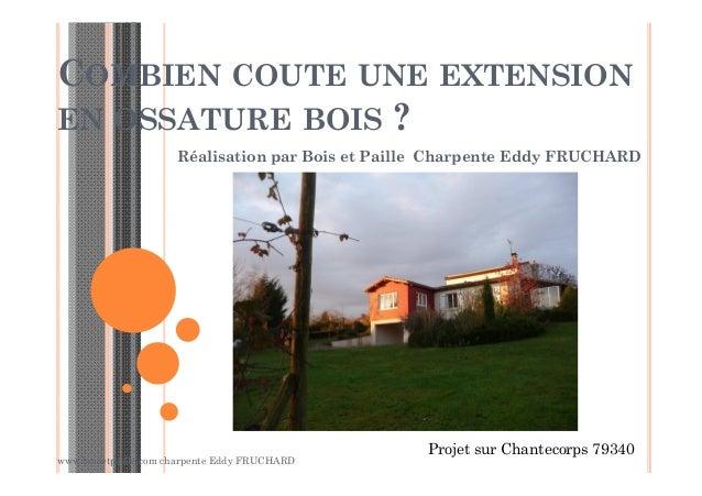 Combien Coute Une Maison En Bois - Combien coute une extension en ossature bois (chantecorps)