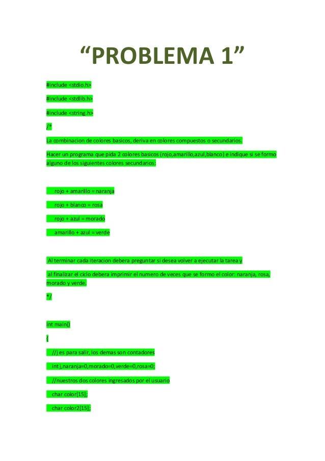 """""""PROBLEMA 1"""" #include <stdio.h> #include <stdlib.h> #include <string.h> /* La combinacion de colores basicos, deriva en co..."""