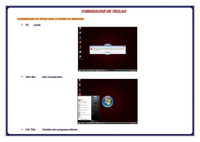 COMBINACION DE TECLAS COMBINACION DE TECLAS PARA EL SISTEMA DE WINDOWS:  F1: Ayuda  Ctrl+ Esc: abre el menú inicio  Alt...