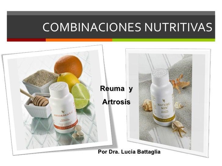COMBINACIONES NUTRITIVAS Reuma  y Artrosis Por Dra. Lucía Battaglia