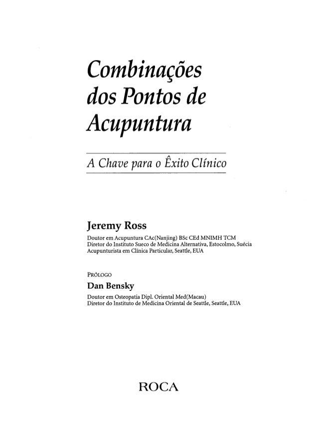 Combinações dos pontos de acupuntura   a chave para o êxito clínico - jeremy ross Slide 2
