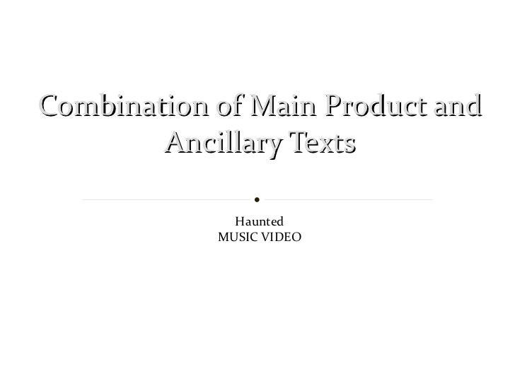 Combination of Main Product and Ancillary Texts Haunted MUSIC VIDEO