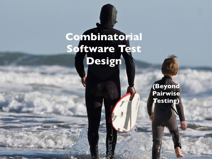 Combinatorial Software Test    Design                  (Beyond                 Pairwise                 Testing)          ...