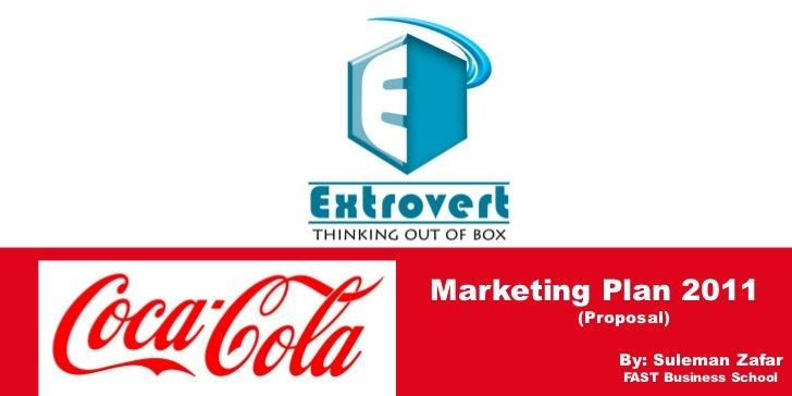 Marketing Plan 2011        (Proposal)            By: Suleman Zafar            FAST Business School