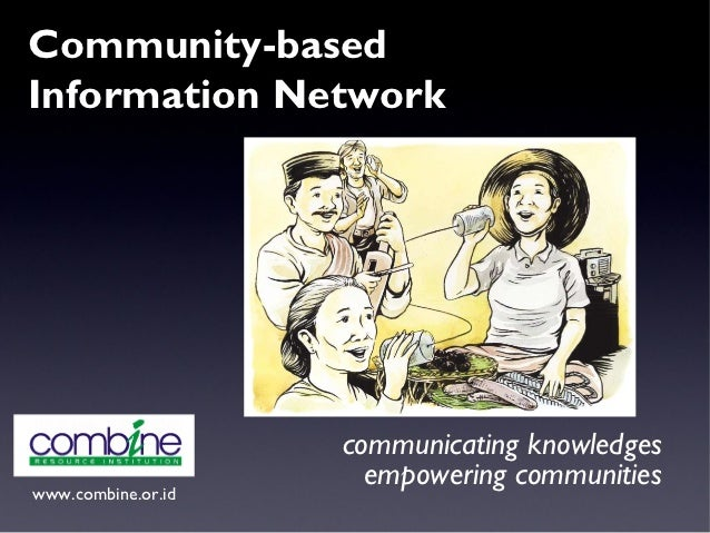 Community-basedInformation Network                    communicating knowledges                      empowering communities...