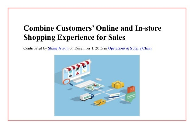 Combine Customers' Online and In-store Shopping Experience ...