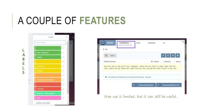 A COUPLE OF FEATURES Free use is limited, but it can still be useful… L A B E L S
