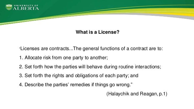 """""""Licenses are contracts...The general functions of a contract are to: 1. Allocate risk from one party to another; 2. Set f..."""