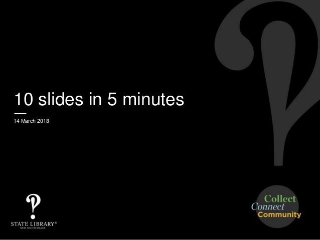 10 slides in 5 minutes 14 March 2018