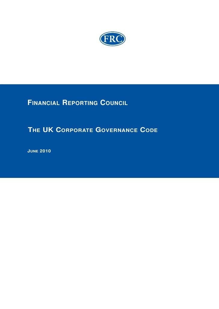 FINANCIAL REPORTING COUNCIL   THE UK CORPORATE GOVERNANCE CODE   JUNE 2010