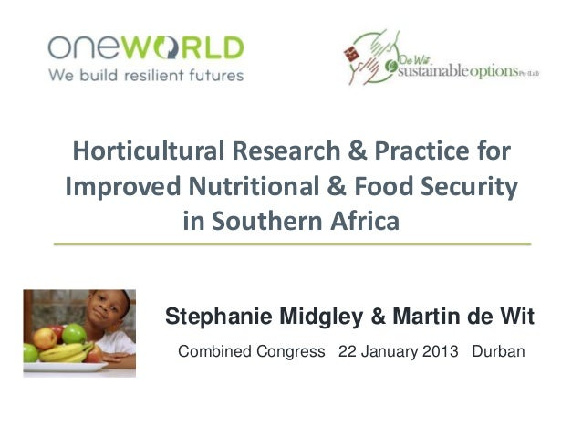 Horticultural Research & Practice forImproved Nutritional & Food Security          in Southern Africa        Stephanie Mid...