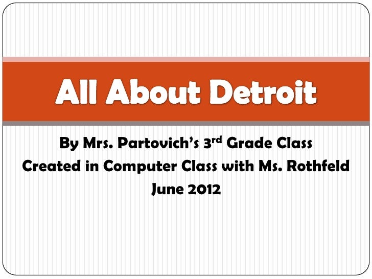 By Mrs. Partovich's 3rd Grade ClassCreated in Computer Class with Ms. Rothfeld                June 2012