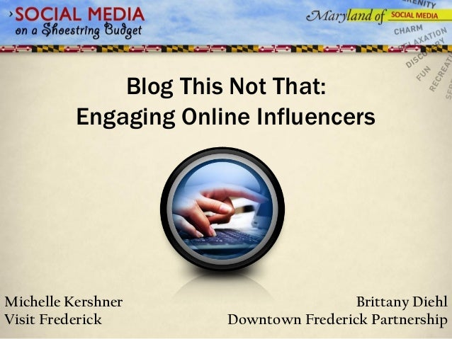 Blog This Not That: Engaging Online Influencers  Michelle Kershner Visit Frederick  Brittany Diehl Downtown Frederick Part...