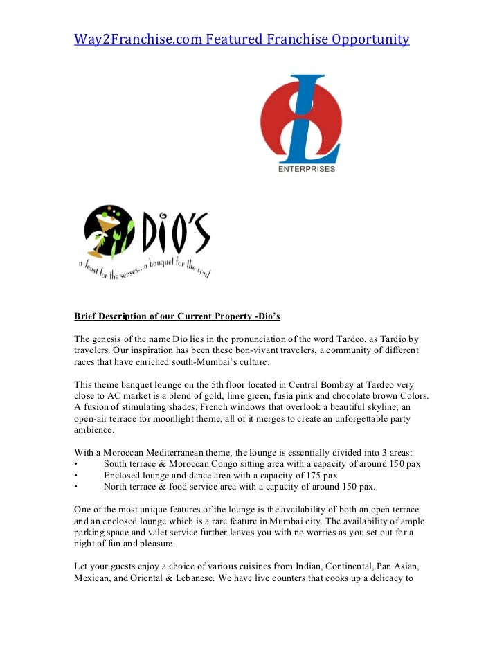 Way2Franchise.com Featured Franchise OpportunityBrief Description of our Current Property -Dio'sThe genesis of the name Di...