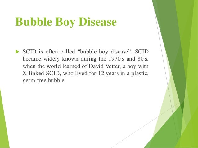 the severe combines immunodeficiency scid and its manifestation Severe combined immunodeficiency (scid) is a rare primary immunodeficiency disorder with an estimated overall frequency of 1 in 75 000 live births bone marrow transplantation is the only curative.