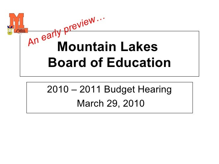 Mountain Lakes  Board of Education 2010 – 2011 Budget Hearing March 29, 2010 An early preview…