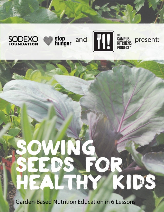 Sowing Seeds for healthy kids Garden-Based Nutrition Education in 6 Lessons and present: