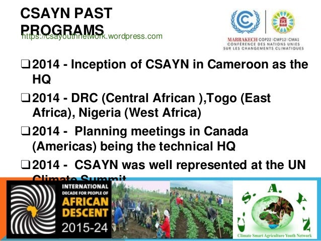 CSAYN CURRENT PROGRAMS In margin of the transition from Millennium Development Goals to the New Development Agenda; common...