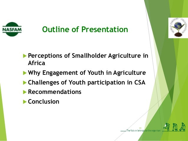 42 Challenges of Youth participation in CSA Lack of enabling policy environment and platforms for youth engagement in CSA ...