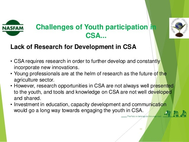 Recommendations…  Existing good practice cases on CSA must be documented and shared for the benefit of the youth.  Mobil...