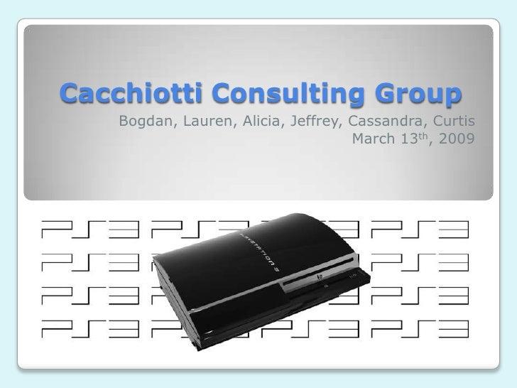 Cacchiotti Consulting Group     Bogdan, Lauren, Alicia, Jeffrey, Cassandra, Curtis                                      Ma...