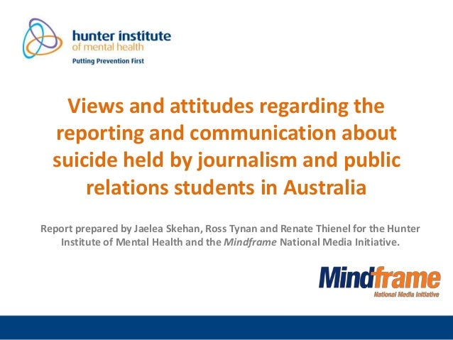 Views and attitudes regarding the reporting and communication about suicide held by journalism and public relations studen...