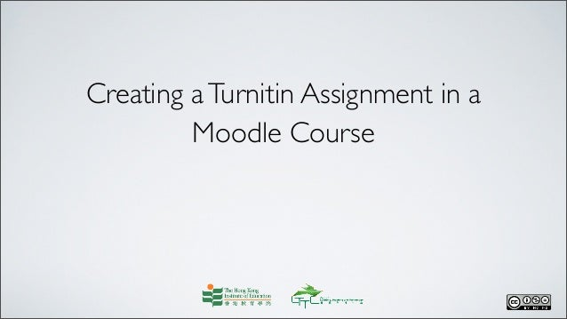 Creating aTurnitin Assignment in a Moodle Course