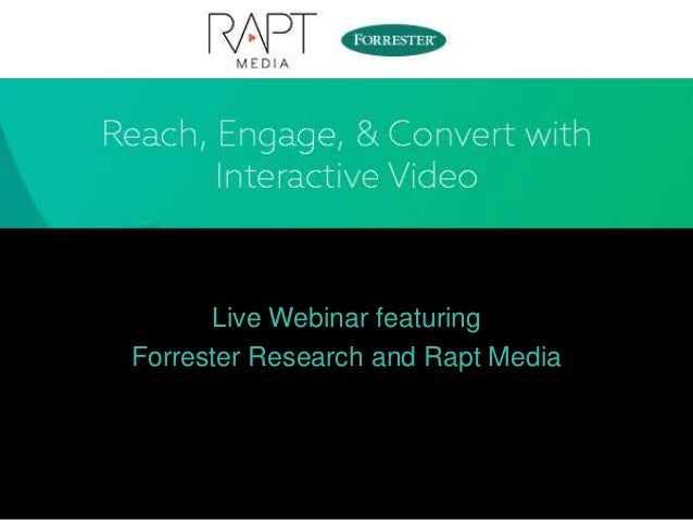 Live Webinar featuring Forrester Research and Rapt Media
