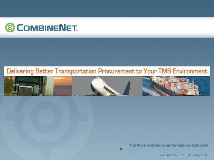 Copyright © 2012. CombineNet, Inc.