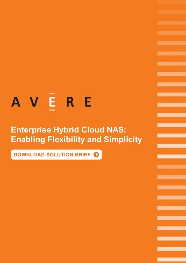 Enterprise Hybrid Cloud NAS: Enabling Flexibility and Simplicity DOWNLOAD SOLUTION BRIEF