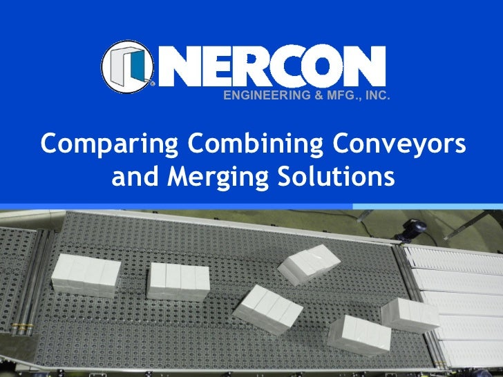 ENGINEERING & MFG., INC.Comparing Combining Conveyors    and Merging Solutions