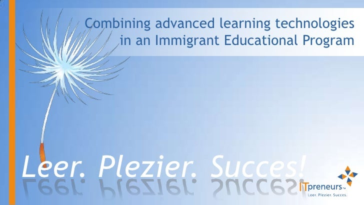Combining advanced learning technologiesin an Immigrant Educational Program<br />