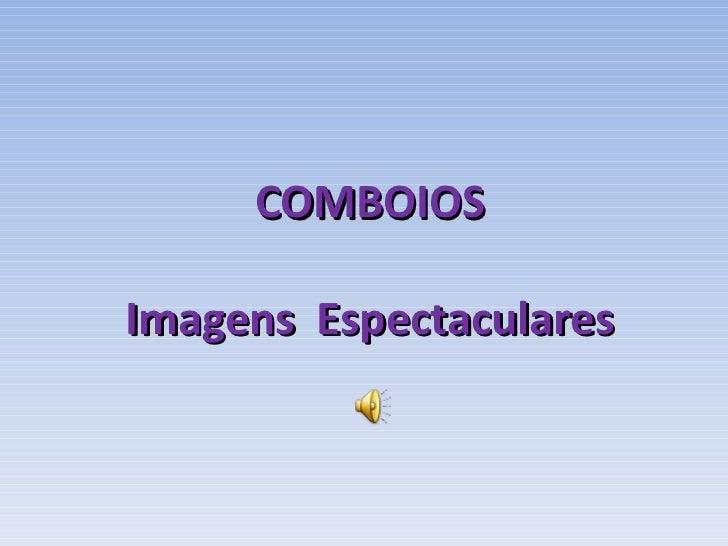 COMBOIOS Imagens  Espectaculares
