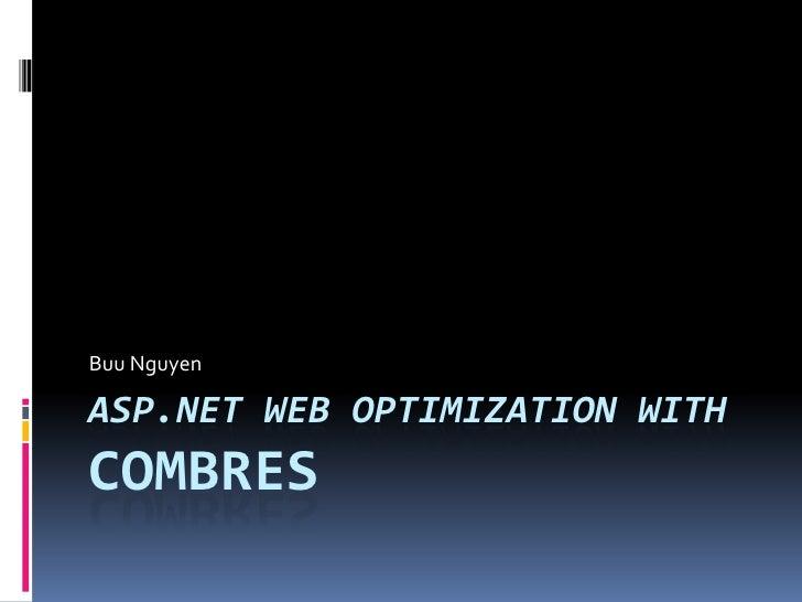 ASP.NET Web Optimization withCOMBRES<br />Buu Nguyen<br />