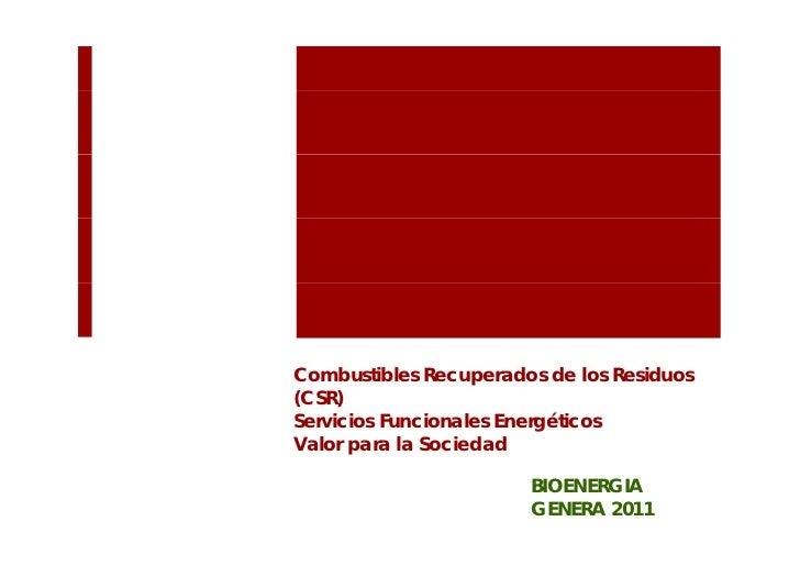 Combustibles Recuperados de los Residuos(CSR)Servicios Funcionales EnergéticosValor para la Sociedad                      ...