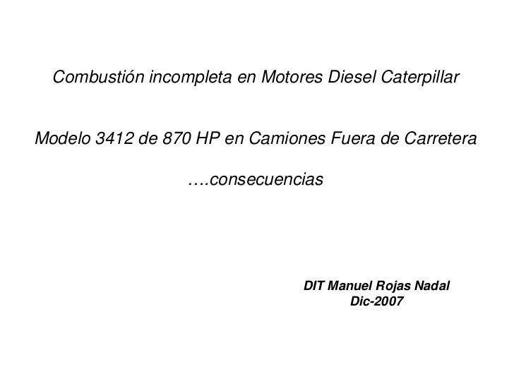 Combustión incompleta en Motores Diesel Caterpillar   Modelo 3412 de 870 HP en Camiones Fuera de Carretera                ...