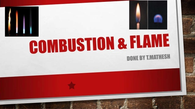 COMBUSTION:• A CHEMICAL PROCESS IN WHICH A SUBSTANCE REACTS WITH THE OXYGEN OF AIR TO GIVE HEAT & LIGHT IS CALLED COMBUSTI...