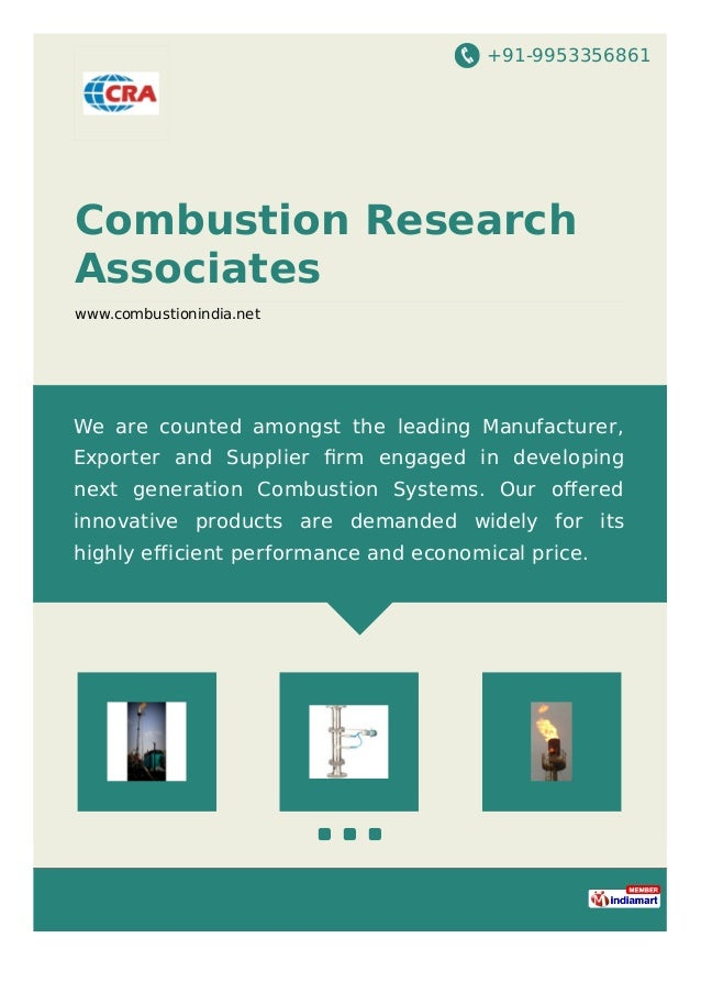 +91-9953356861 Combustion Research Associates www.combustionindia.net We are counted amongst the leading Manufacturer, Exp...