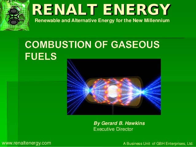 RENALT ENERGY Renewable and Alternative Energy for the New Millennium  By Gerard B. Hawkins Executive Director www.renalte...