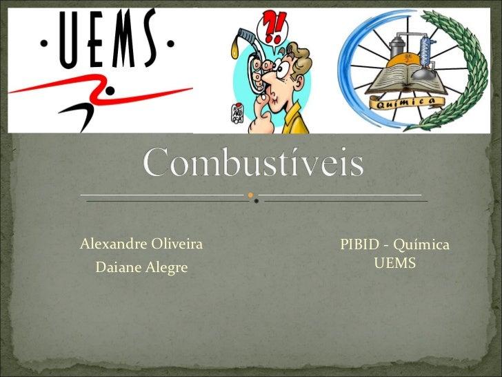 Alexandre Oliveira Daiane Alegre PIBID - Química UEMS