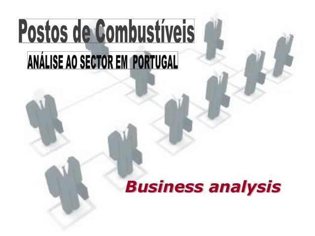Relatório Sectorial Portugal         POSTOS DE COMBUSTÍVEIS BUSINESS AND MARKET INTELLIGENCE SERVICESBusiness analysis